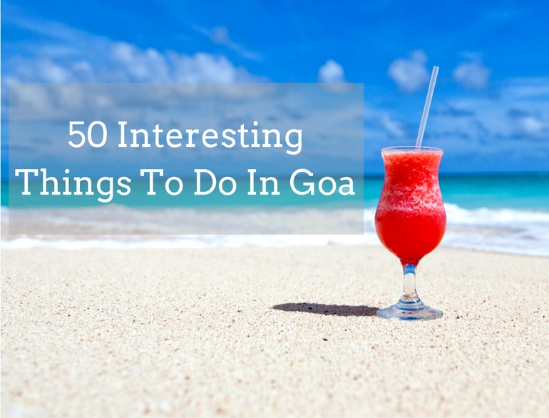 50 Interesting Things to do in Goa - Thomas Cook India Travel Blog